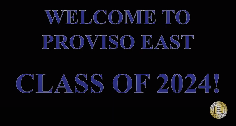 Proviso East High School welcomes the Class of 2024